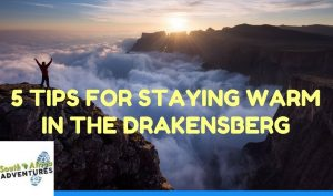 Drakensberg mountains tips to stay warm